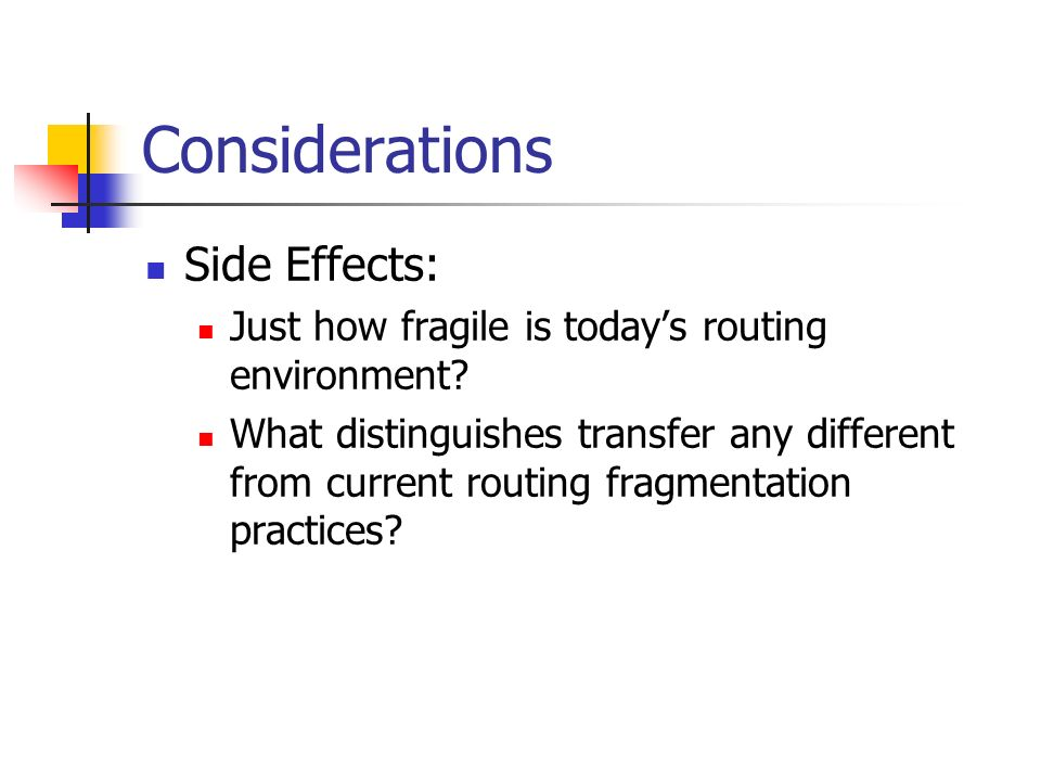 Considerations Side Effects: Just how fragile is todays routing environment.