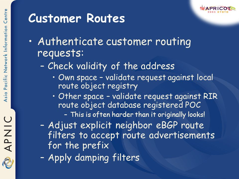 Customer Routes Authenticate customer routing requests: –Check validity of the address Own space – validate request against local route object registr