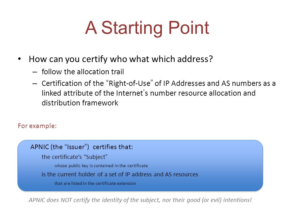 A Starting Point How can you certify who what which address.