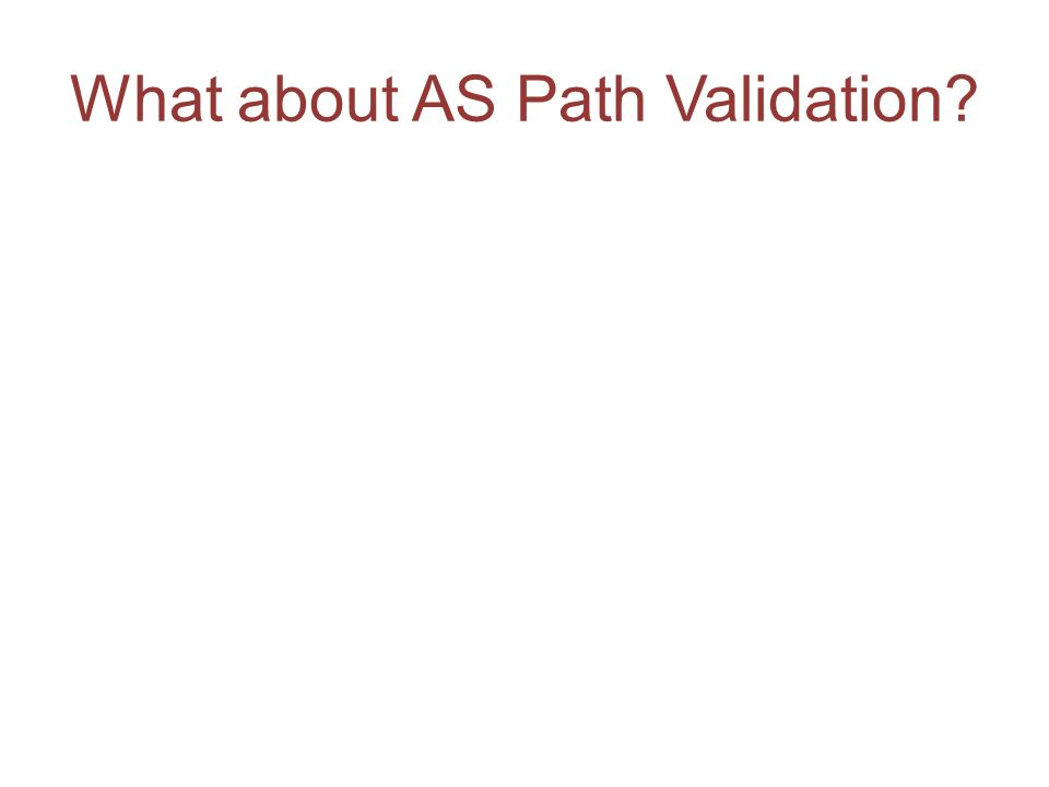 What about AS Path Validation