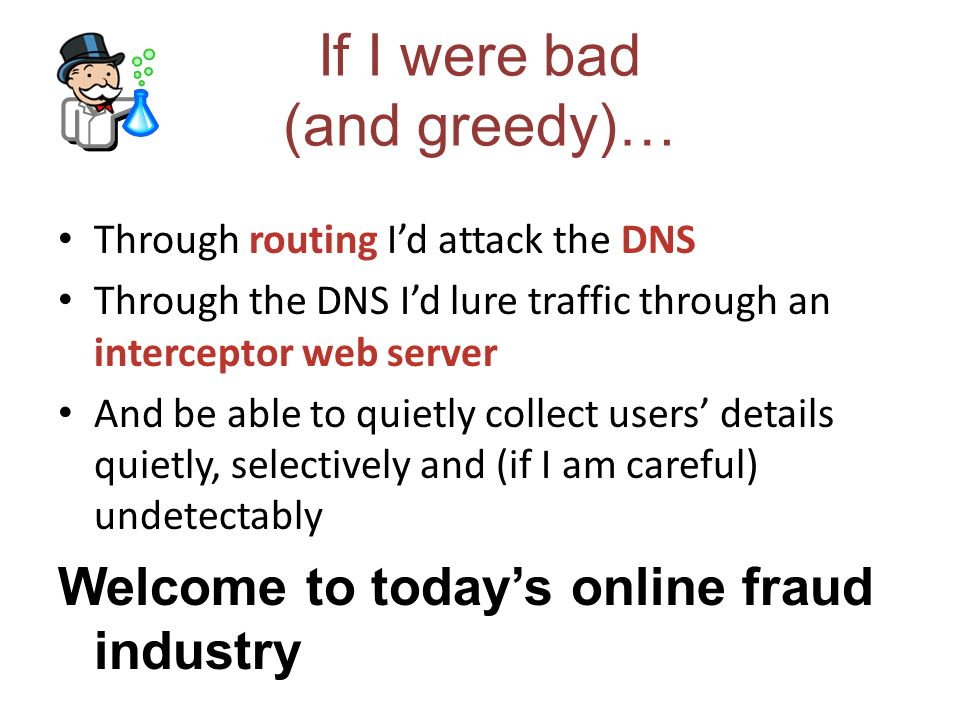 If I were really bad (and evil)… Id still attack routing.