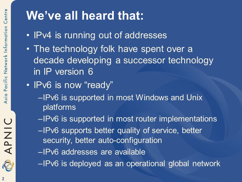 13 More Business Obstacles for IPv6 Having already reinvested large sums in packet-based data communications over the past decade there is little investor interest in still further infrastructure investment at present –The only money around these days is to fund MPLS fantasies.
