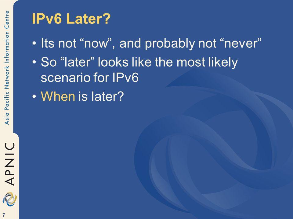 7 IPv6 Later.