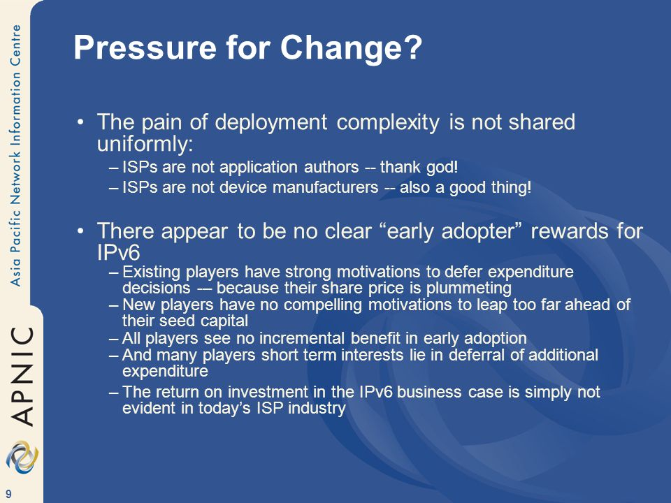 10 The Case for IPv6 IPv4 address scarcity is already driving network service provision.