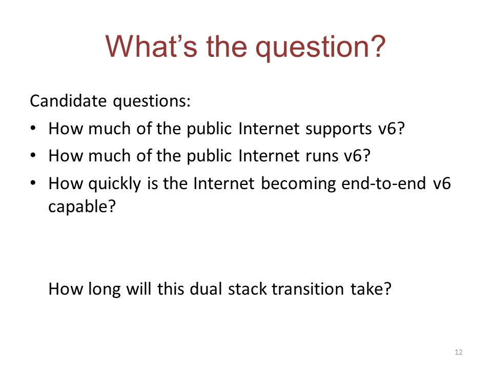 Whats the question. Candidate questions: How much of the public Internet supports v6.