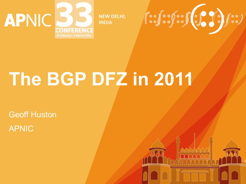 The BGP DFZ in 2011 Geoff Huston APNIC