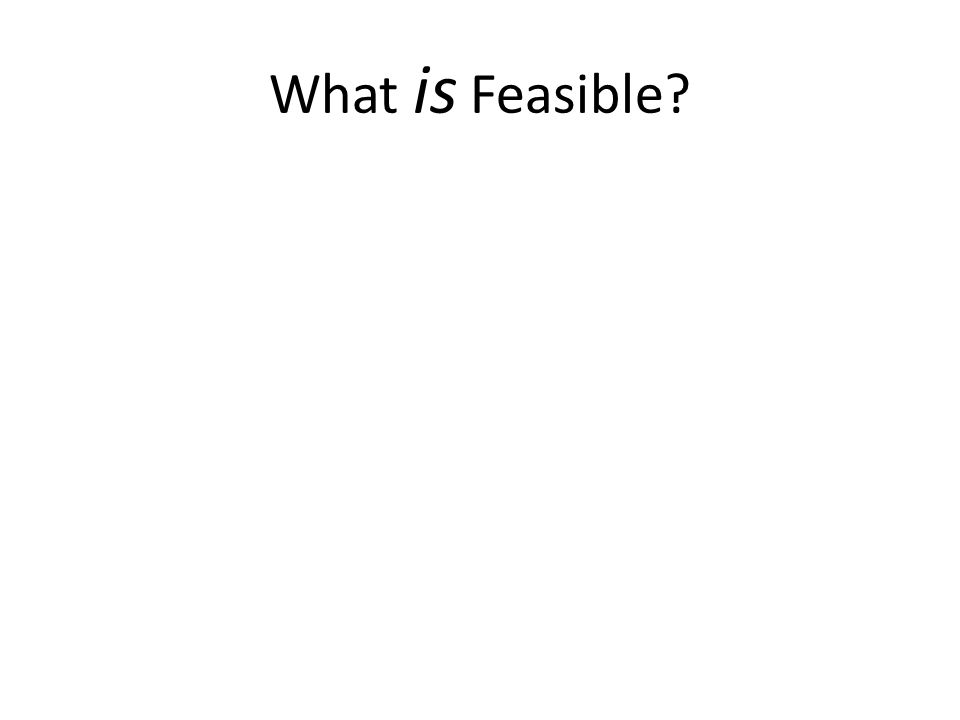 What is Feasible