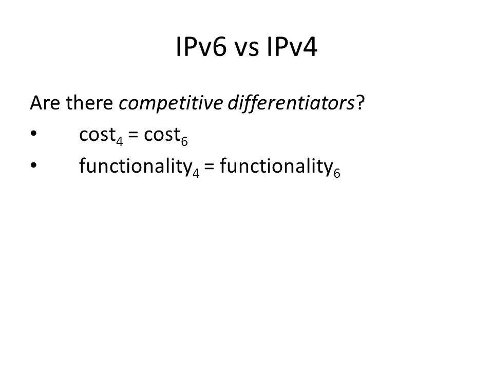 IPv6 vs IPv4 Are there competitive differentiators.