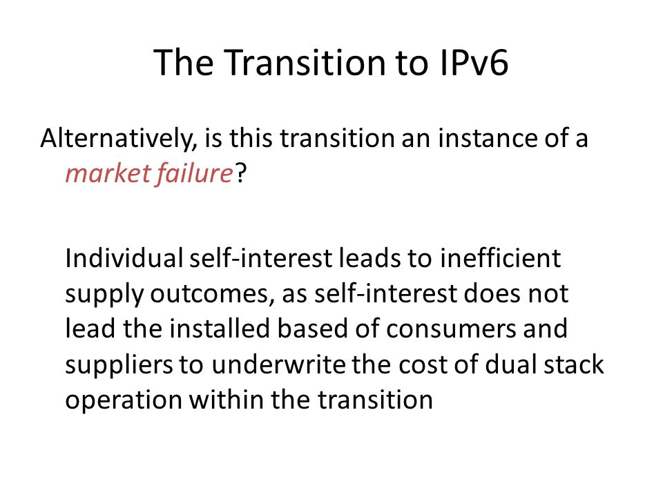 The Transition to IPv6 Alternatively, is this transition an instance of a market failure.