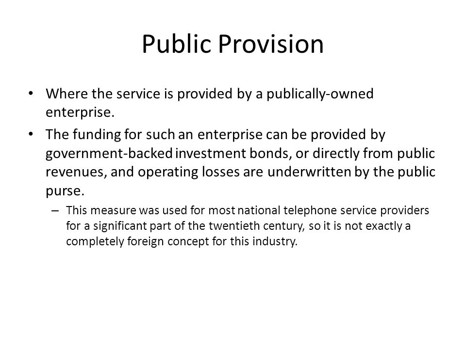 Public Provision Where the service is provided by a publically-owned enterprise.