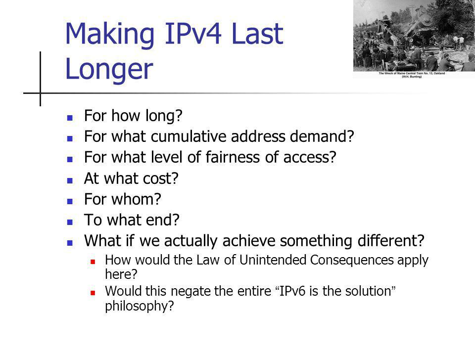 Making IPv4 Last Longer For how long. For what cumulative address demand.