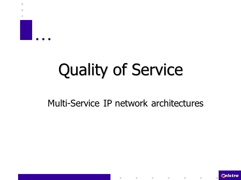 Quality of Service Multi-Service IP network architectures