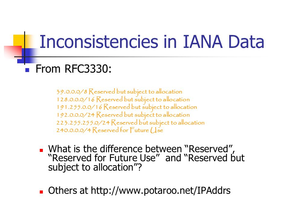 Inconsistencies in IANA Data From RFC3330: What is the difference between Reserved, Reserved for Future Use and Reserved but subject to allocation.