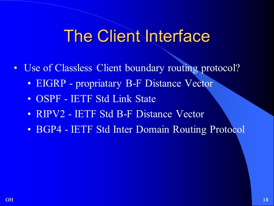 GH18 The Client Interface Use of Classless Client boundary routing protocol.