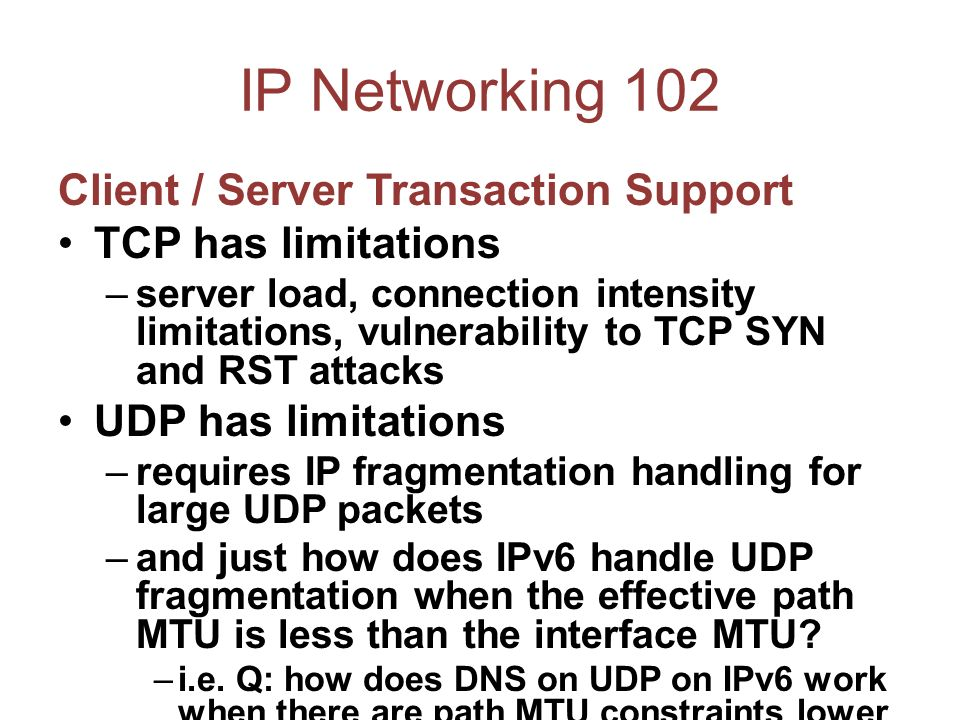But … Its just like UDP in almost every respect: no reliability, no flow control, and absolutely no polite manners whatsoever.