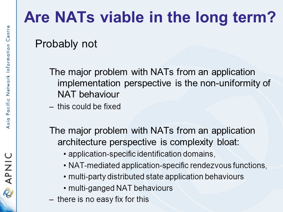 Are NATs viable in the long term.