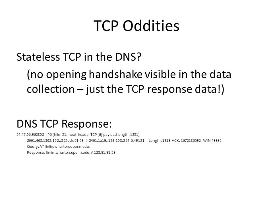 TCP Oddities Stateless TCP in the DNS.