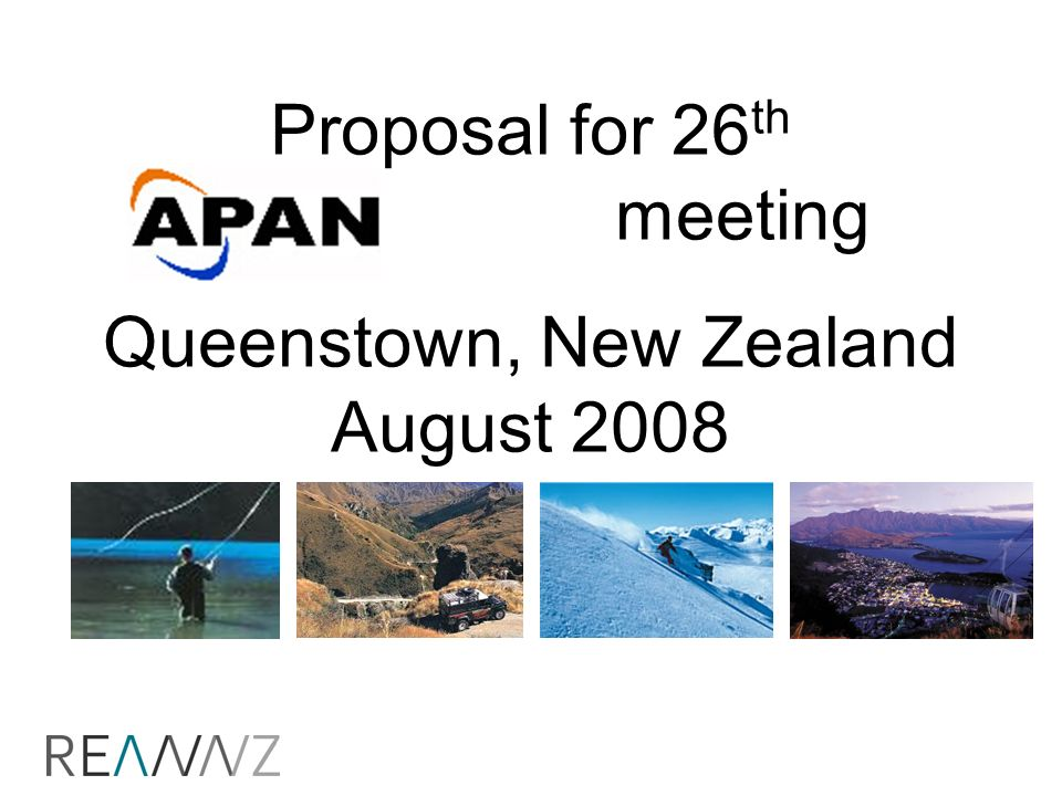 Proposal for 26 th meeting Queenstown, New Zealand August 2008