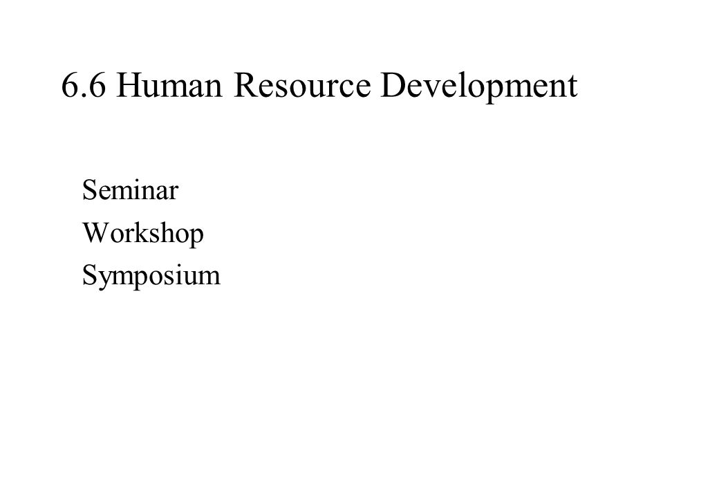 6.6 Human Resource Development Seminar Workshop Symposium