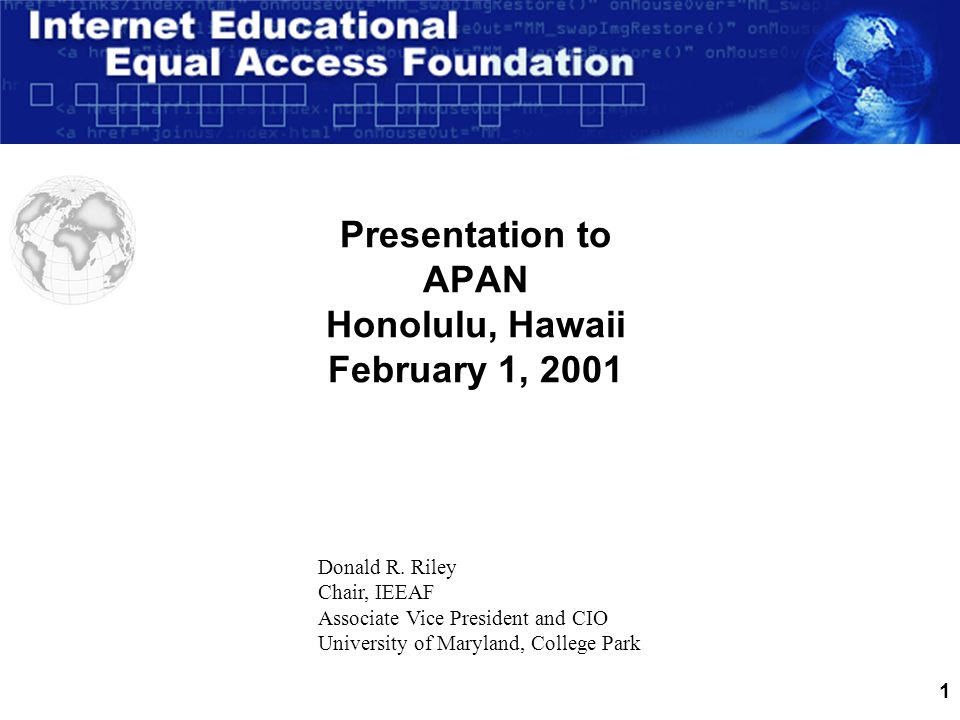 1 Presentation to APAN Honolulu, Hawaii February 1, 2001 Donald R.
