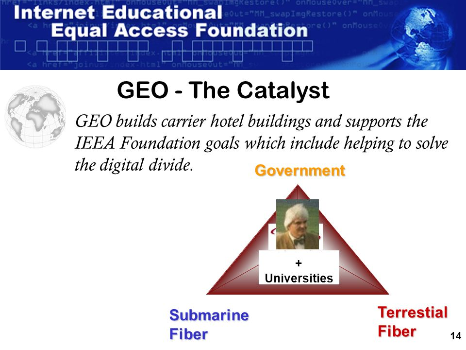 14 GEO builds carrier hotel buildings and supports the IEEA Foundation goals which include helping to solve the digital divide.