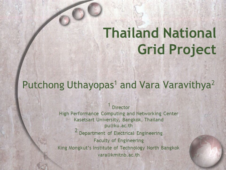 TNGP, APAN2005@BKK2 Thai Grid Current Status Currently in Operation Delivered Grid Monitoring and Management Tools to Communities Government Approve approx.