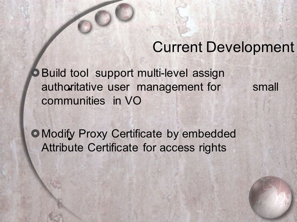 Current Development Build tool support multi-level assign authoritative user management for small communities in VO Modify Proxy Certificate by embedded Attribute Certificate for access rights