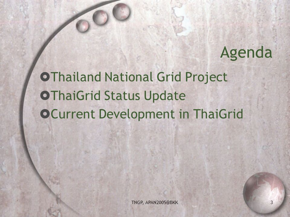 TNGP, APAN2005@BKK14 Software ROCKS-3.2.0 (Shasta) with HPC Roll Grid Roll SCE Roll Scheduler Roll Globus Toolkits 2.4 SCMSWeb Monitoring Tool Shared Certificate Authority