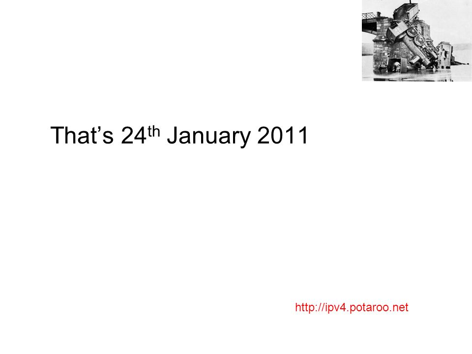Thats 24 th January 2011 http://ipv4.potaroo.net