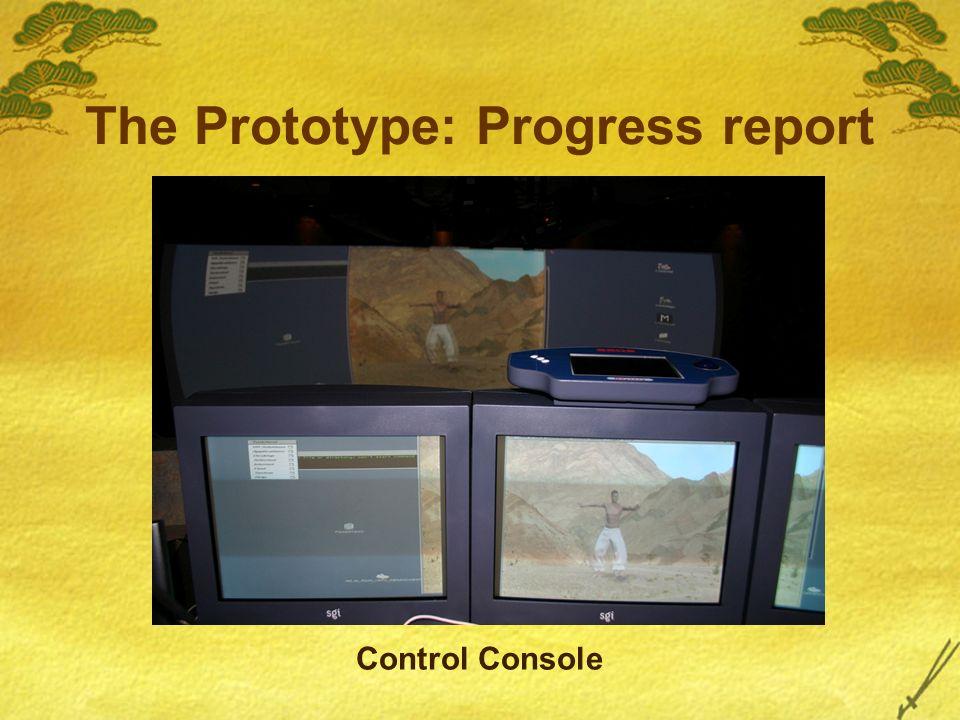The Prototype: Progress report Control Console