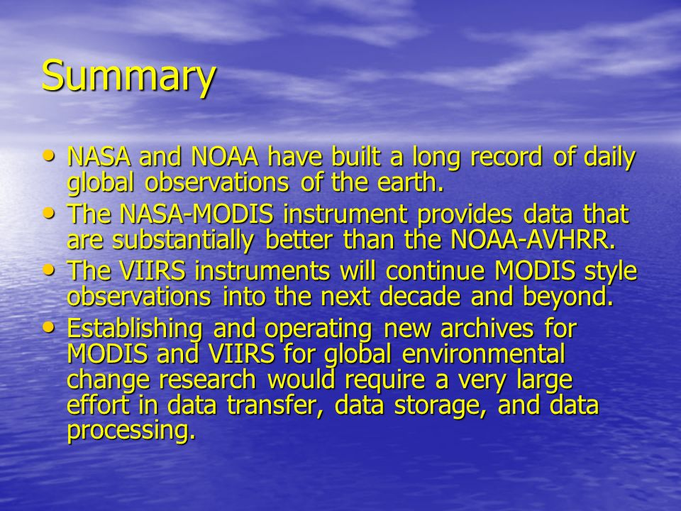 Summary NASA and NOAA have built a long record of daily global observations of the earth. NASA and NOAA have built a long record of daily global obser