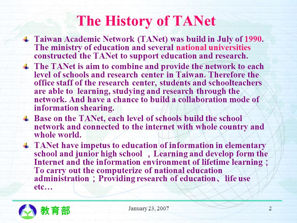 January 23, 20072 The History of TANet Taiwan Academic Network (TANet) was build in July of 1990.