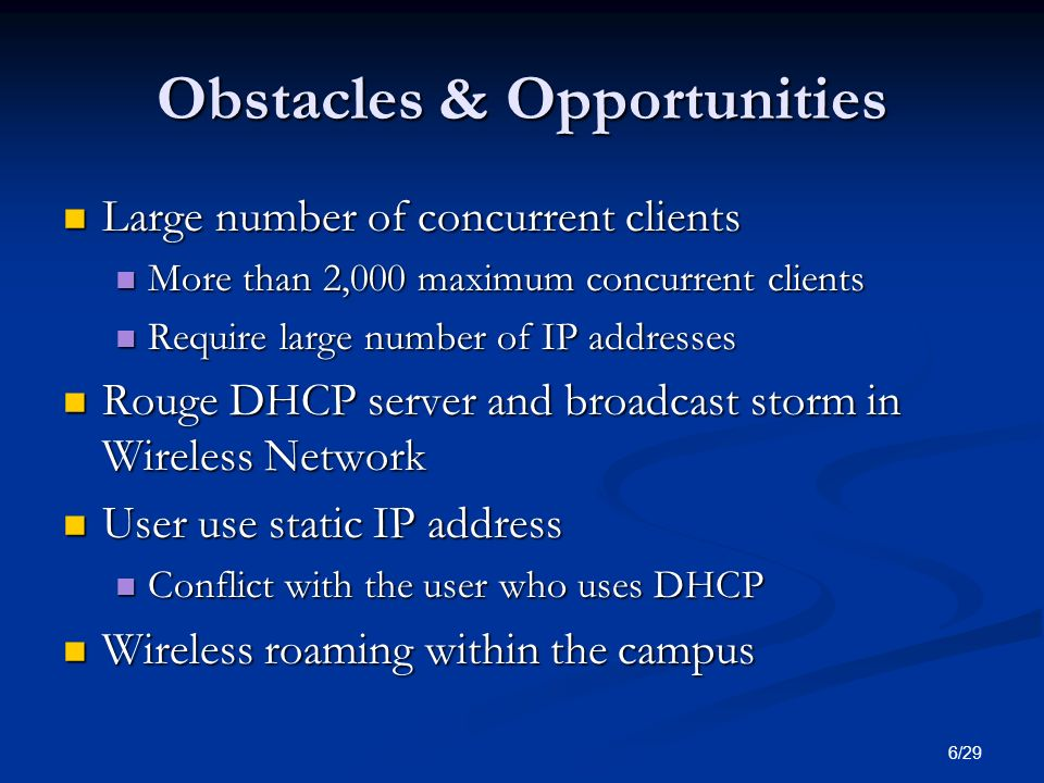 6/29 Obstacles & Opportunities Large number of concurrent clients Large number of concurrent clients More than 2,000 maximum concurrent clients More t