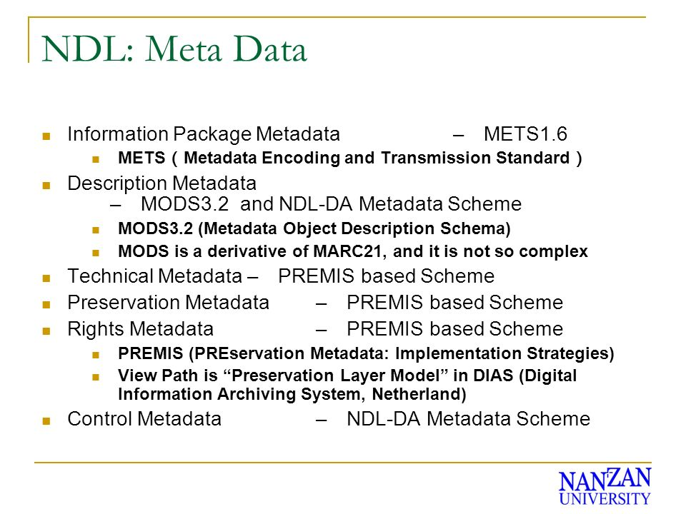 NDL: Meta Data Information Package Metadata– METS1.6 METS Metadata Encoding and Transmission Standard Description Metadata – MODS3.2 and NDL-DA Metada