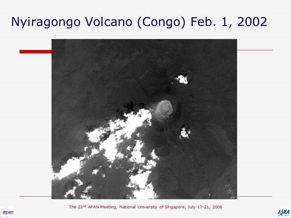 The 22 nd APAN Meeting, National University of Singapore, July 17-21, 2006 Nyiragongo Volcano (Congo) Feb. 1, 2002