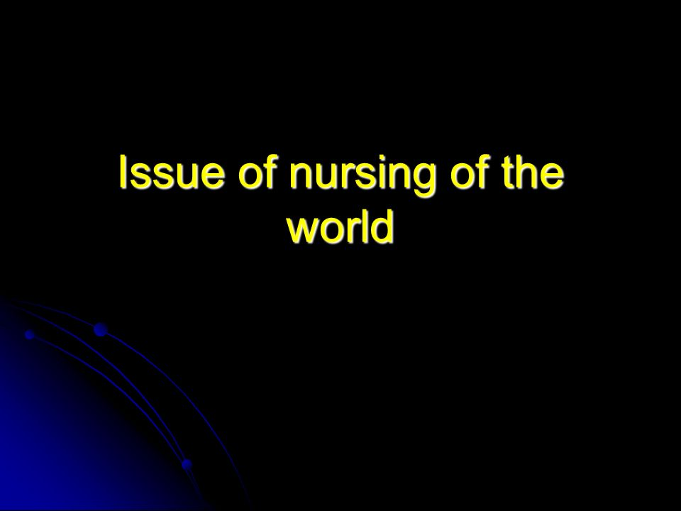 Issue of nursing of the world