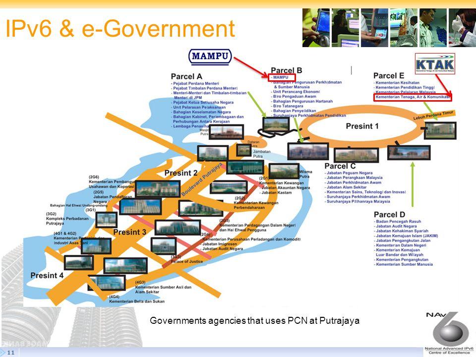 11 IPv6 & e-Government Governments agencies that uses PCN at Putrajaya