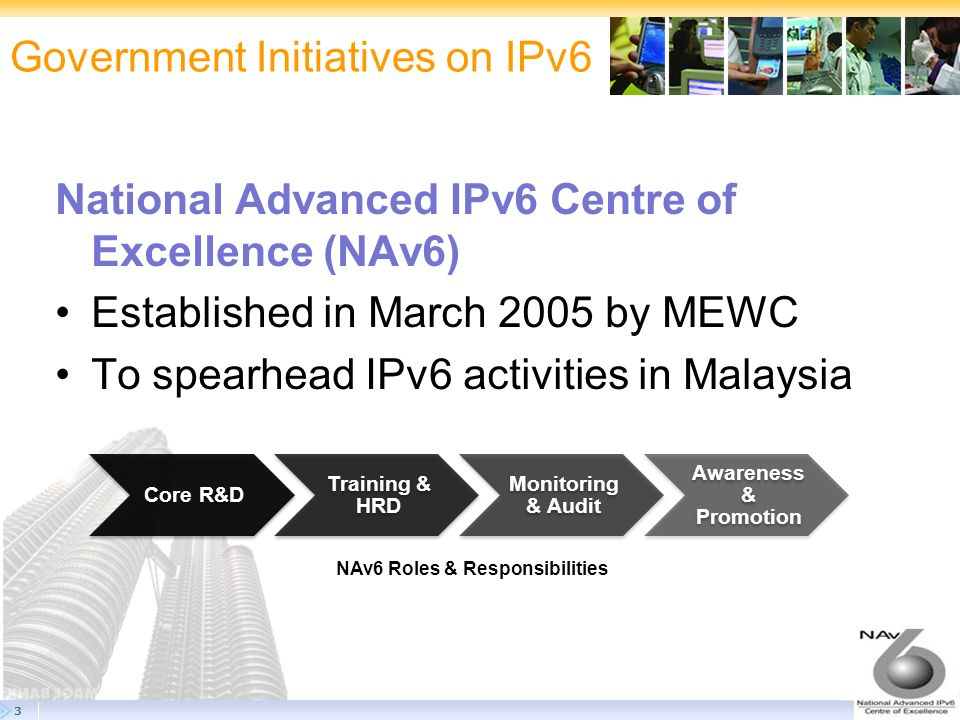 4 Current IPv6 Status in Malaysia IPv6 is identified as one of 8 key Infrastructure areas under MyICMS 886 strategy Under the RMK-9 (2006-2010) IPv6 is highlighted as one of 3 technologies that the Ministry of Energy Water and Communication (MEWC) will priorities MYREN, a national research education network has an IPv6 dual stack deployed linking 12 Universities and research centers