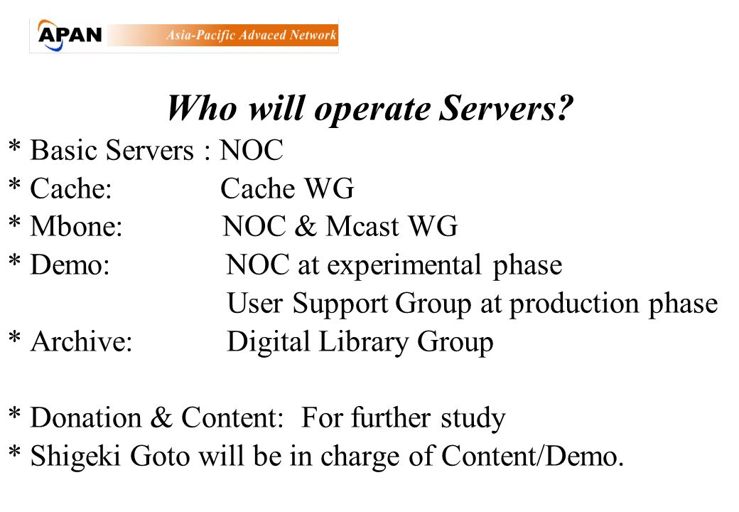 Who will operate Servers.