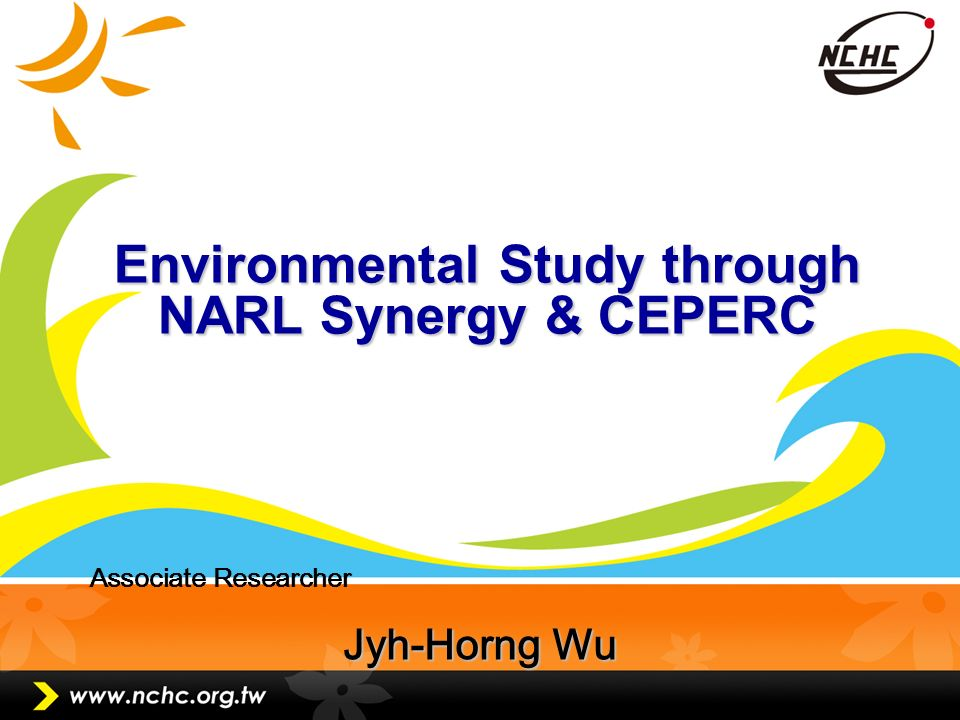 Page 1 Environmental Study through NARL Synergy & CEPERC Associate Researcher Jyh-Horng Wu
