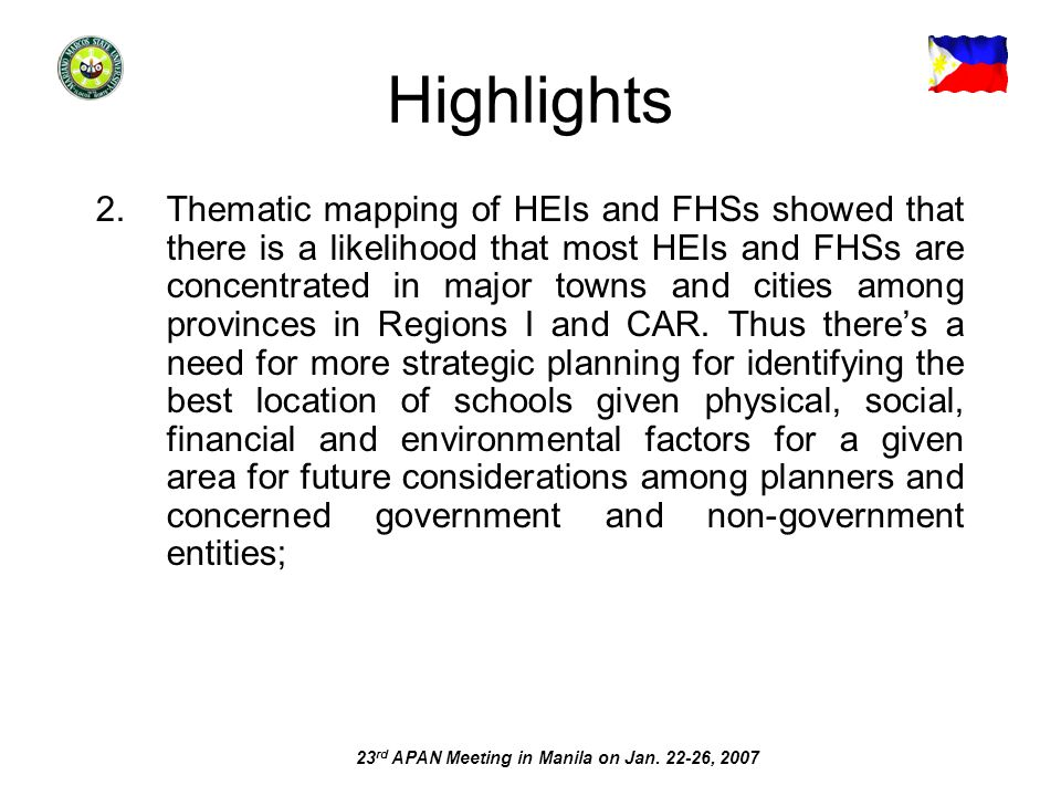 23 rd APAN Meeting in Manila on Jan. 22-26, 2007 Highlights 2.Thematic mapping of HEIs and FHSs showed that there is a likelihood that most HEIs and F