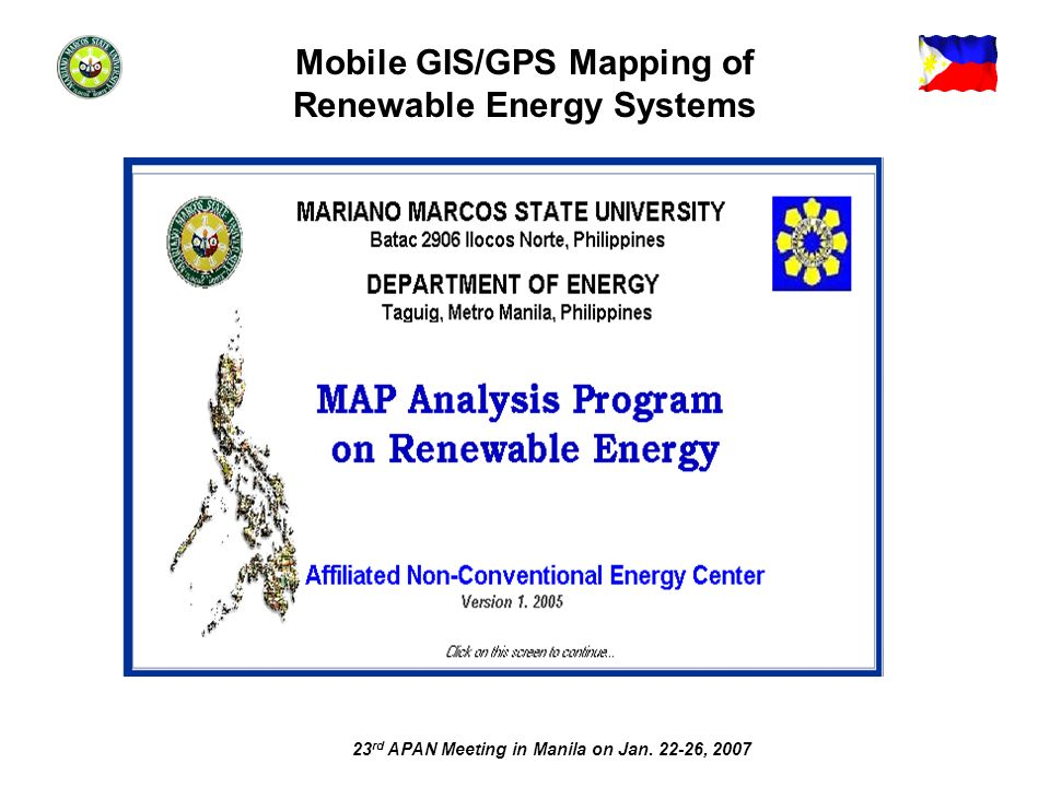 23 rd APAN Meeting in Manila on Jan. 22-26, 2007 Mobile GIS/GPS Mapping of Renewable Energy Systems