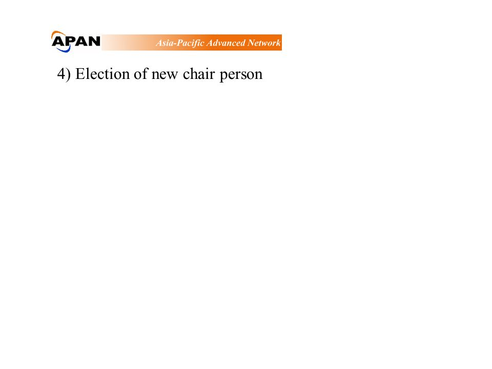4) Election of new chair person