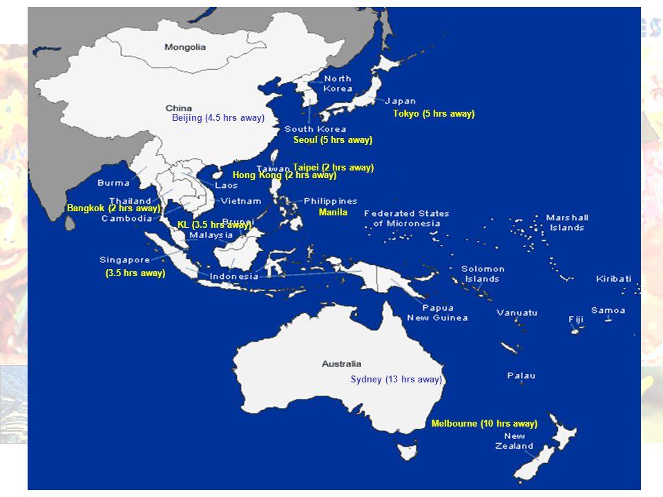 Tokyo (5 hrs away) Manila Seoul (5 hrs away) Beijing (4.5 hrs away) Taipei (2 hrs away) KL (3.5 hrs away) (3.5 hrs away) Bangkok (2 hrs away) Sydney (13 hrs away) Melbourne (10 hrs away) Hong Kong (2 hrs away)