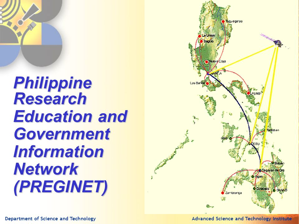 Advanced Science and Technology InstituteDepartment of Science and Technology Philippine Research Education and GovernmentInformationNetwork(PREGINET)