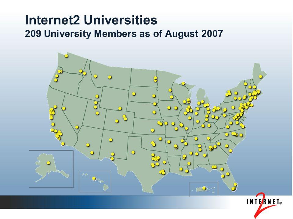 Internet2 Universities 209 University Members as of August 2007