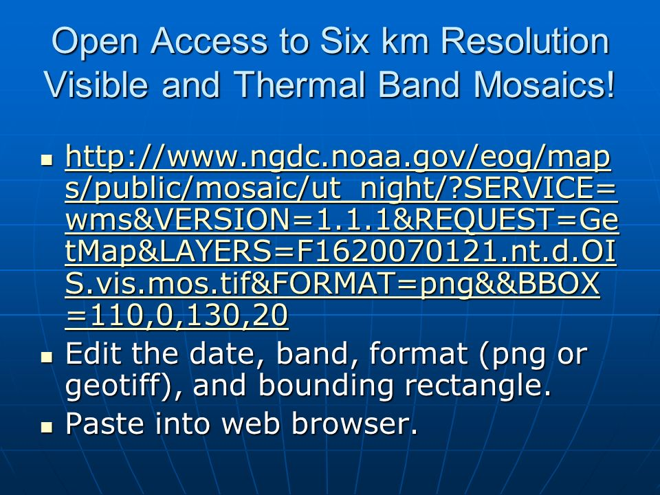 Open Access to Six km Resolution Visible and Thermal Band Mosaics.
