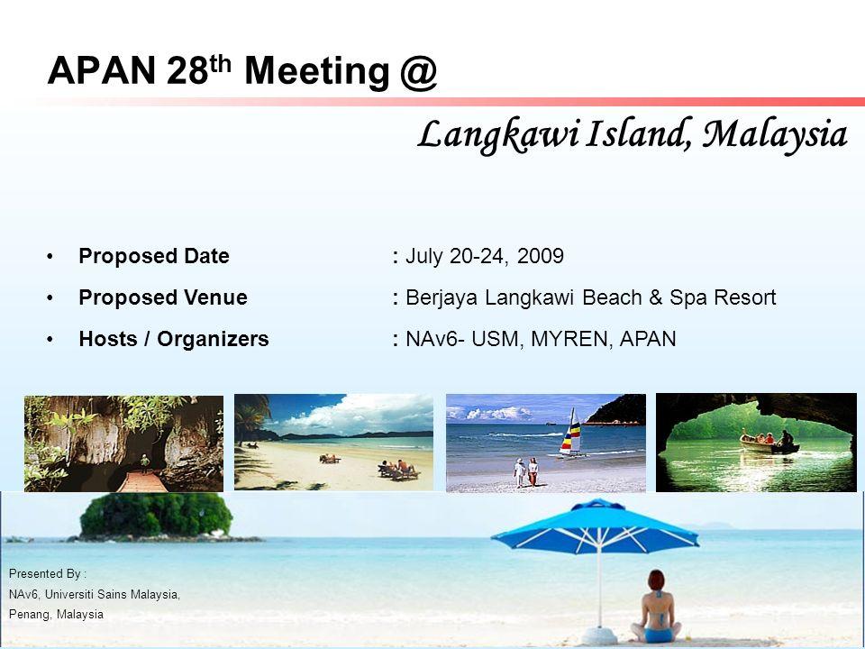 See You in Langkawi Island, Malaysia APAN 28 th, 2009