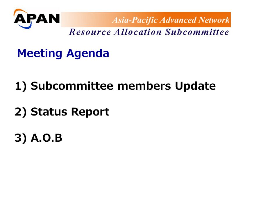 Meeting Agenda 1) Subcommittee members Update 2) Status Report 3) A.O.B