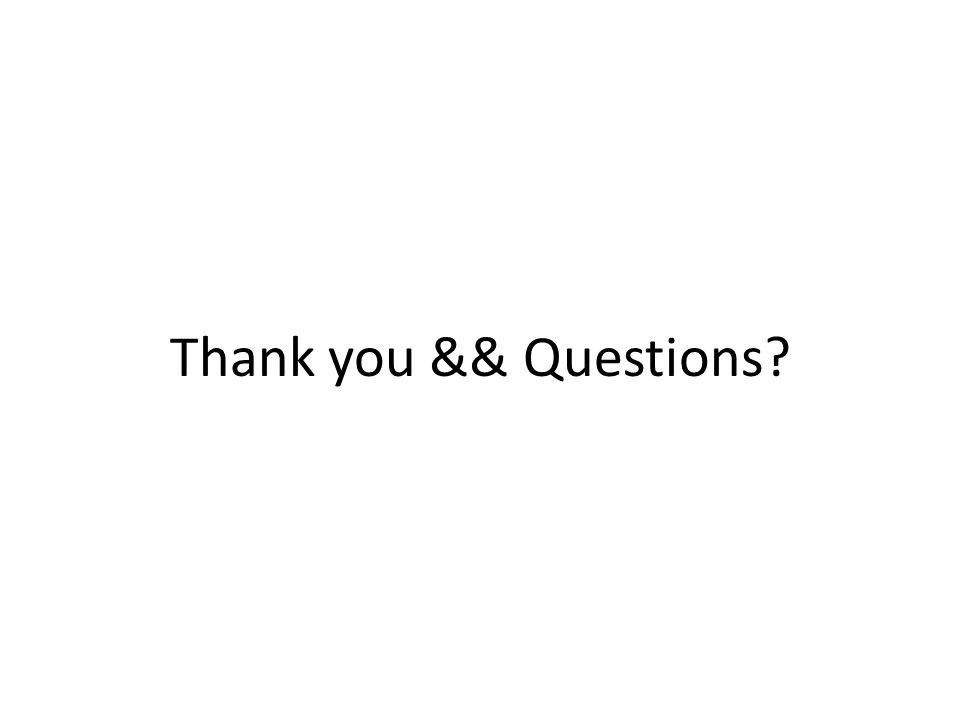 Thank you && Questions